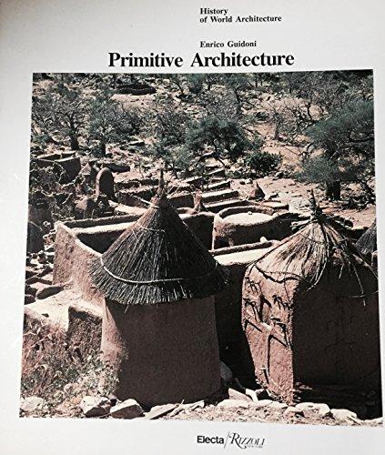 9780847807970: Primitive Architecture (History of World Architecture)