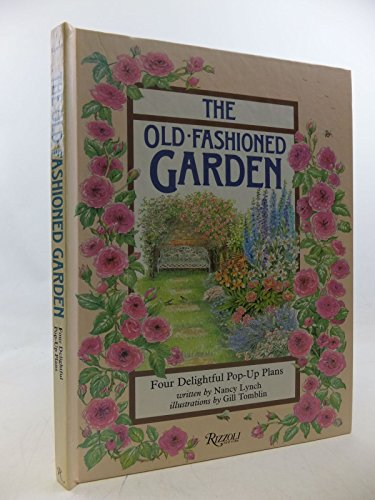 9780847808335: The Old Fashioned Garden: Four Delightful Pop-Up Plans