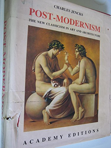 Post-Modernism - the New Classicism in Art and Architecture