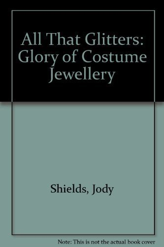 9780847808717: All That Glitters: Glory of Costume Jewellery