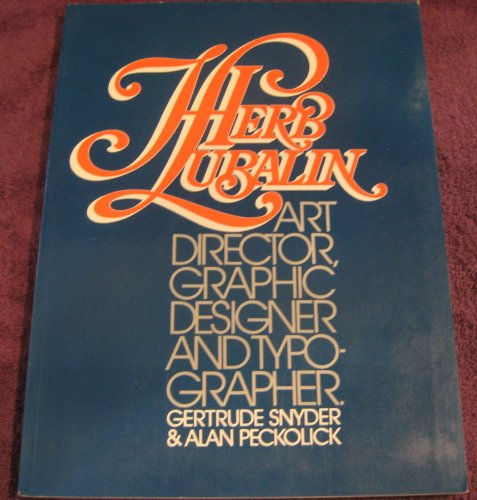 9780847808809: Herb Lubalin: Art Director, Graphic Designer & Typographer