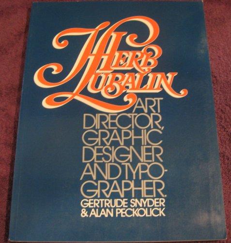 9780847808809: Herb Lubalin: Art Director, Graphic Designer, and Typographer