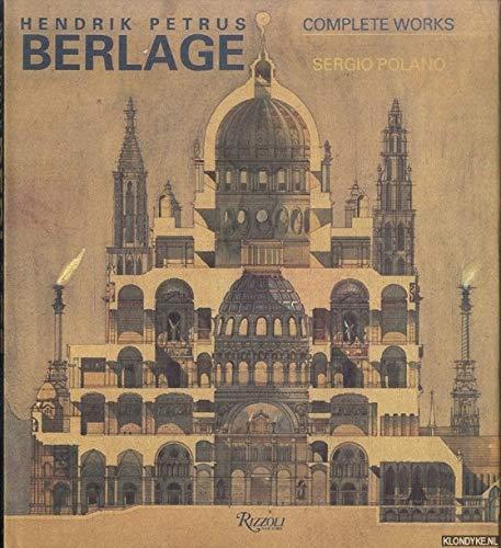 Hendrik Petrus Berlage: Complete Works: Polano, Sergio