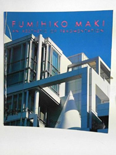 Fumihiko Maki - An Aesthetic of Fragmentation