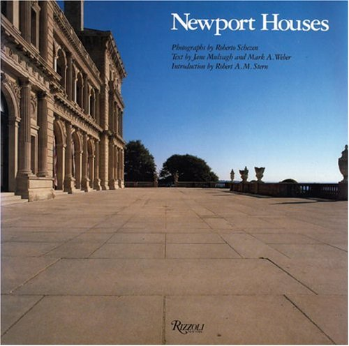 Newport Houses: Mulvagh, Jane and Mark A. Weber--Text; Photography by Roberto Schezen
