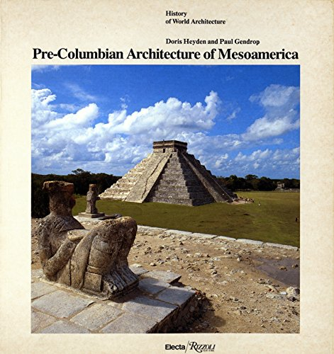 Pre-Columbian Architecture of Mesoamerica (History of World Architecture): Doris Heyden