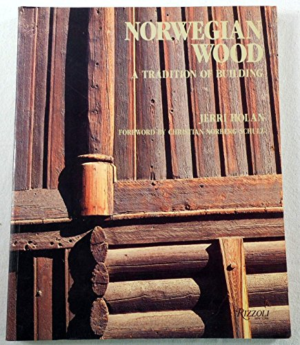 Norwegian Wood. A Tradition of Building.: Holan, Jerri.