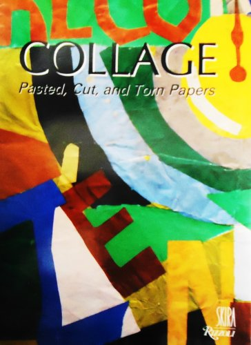 Collage: Pasted, Cut, and Torn Papers