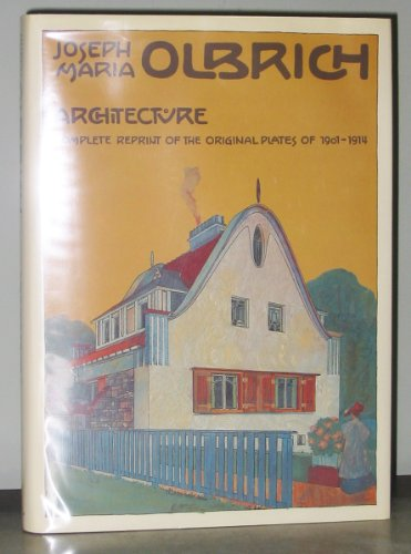 Architecture: Complete Reprint of the Original Plates: Olbrich, Joseph Maria;Haiko,