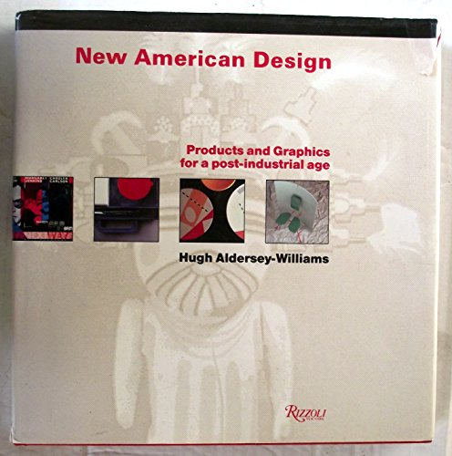 New American Design: Products and Graphics for a Post-Industrial Age
