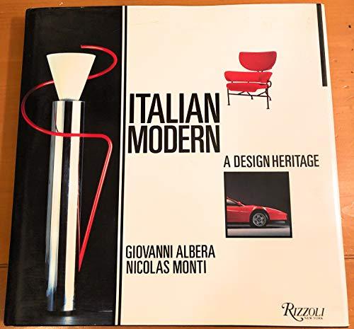 Italian Modern: A Design Heritage: Giovanni, Albera; Monti, Nicolas