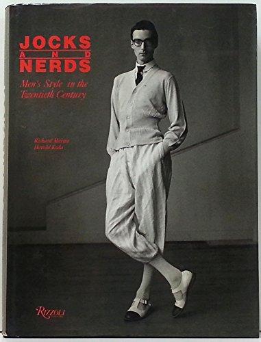 Jocks & Nerds : Men's Style in the Twentieth Century: Richard Martin; Harold Koda
