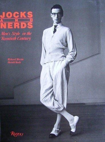 Jocks & Nerds: Men's Style in the Twentieth Century: Richard Martin