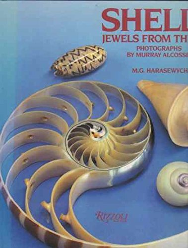 Shells: Jewels from the Sea: M.G. Harasewych. Photographs