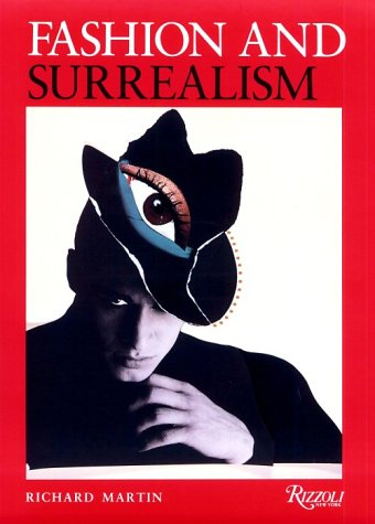 Fashion and Surrealism: Martin, Richard (editor)
