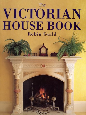 The Victorian House Book (Hardback): Robin Guild, Vernon Gibberd