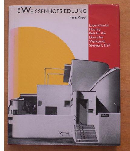 9780847811076: The Weissenhofsiedlung: Experimental Housing Built for the Deutscher Werkbund, Stuttgart, 1927