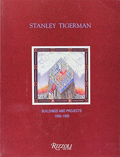 9780847811281: Stanley Tigerman: Buildings and Projects 1966-1989