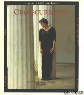 9780847811373: Crosscurrents: Art Fashion Design 1890-1989