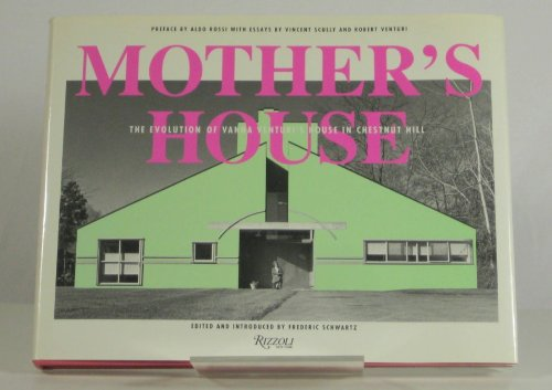 9780847811410: Mother's House: The Evolution of Vanna Venturi's House in Chestnut Hill