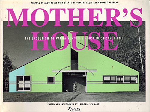 9780847811427: Mother's House: The Evolution of Vanna Venturi's House in Chestnut Hill