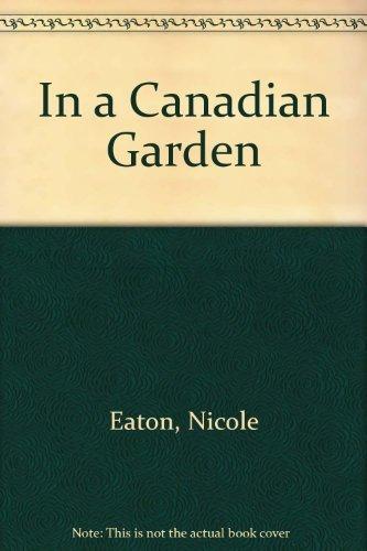 9780847811458: In a Canadian Garden