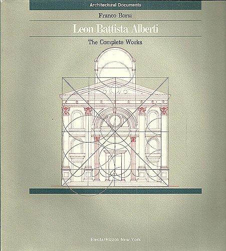 Leon Battista Alberti: The Complete Works.: Borsi, Franco.