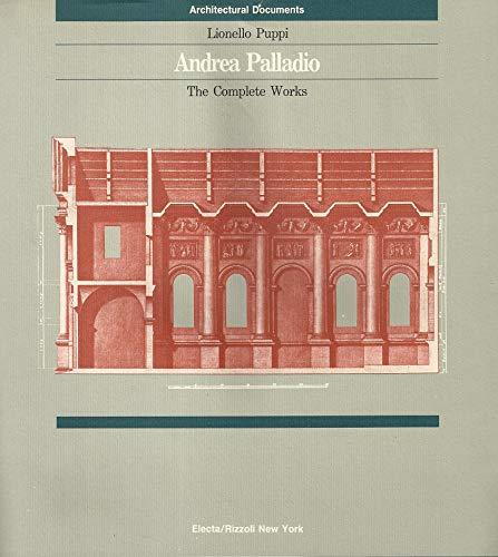 Andrea Palladio the Complete Works: Puppi, Lionello