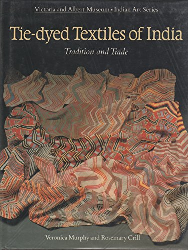 9780847811625: Tie-Dyed Textiles of India: Tradition and Trade (Indian Art)
