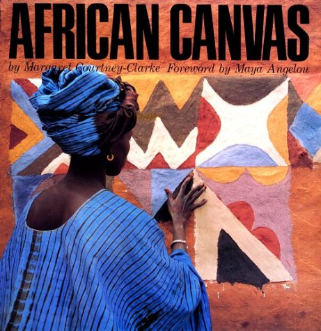 African Canvas: The Art of West African Women: Courtney-Clarke, Margaret