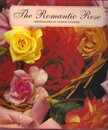 The Romantic Rose: Alcosser, Murray