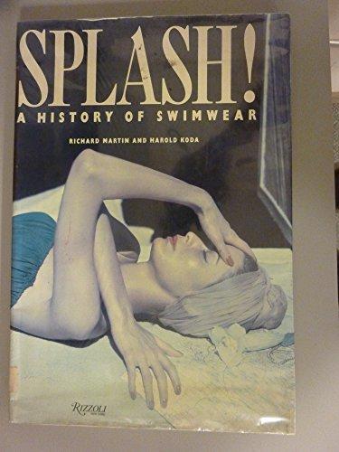 Splash! A History of Swimwear: Martin, Richard