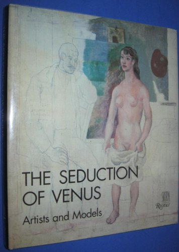 9780847812172: The Seduction of Venus: Artists and Models