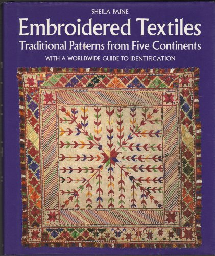 9780847812318: Embroidered Textiles: Traditional Patterns from Five Continents : with a Worldwide Guide to Identification