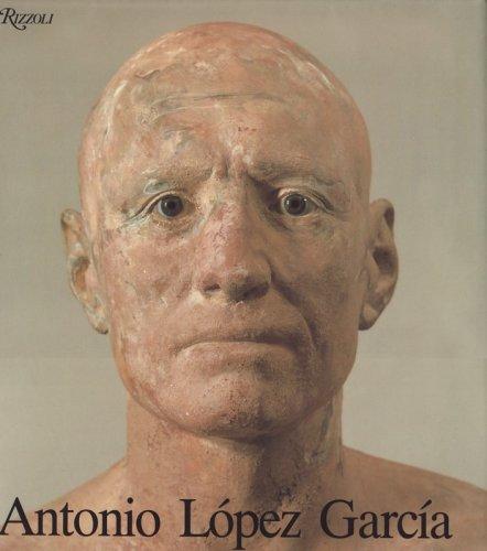 9780847812493: Antonio Lopez Garcia