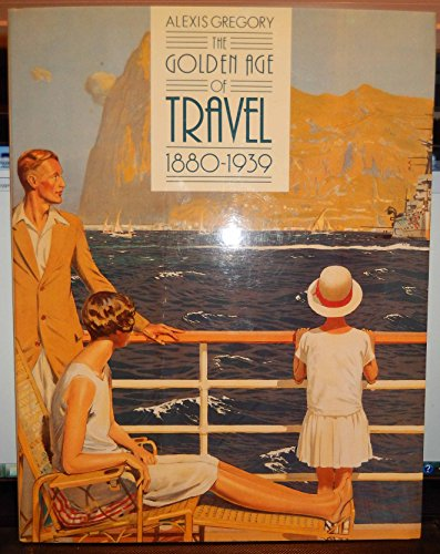 The Golden Age of Travel, 1880-1939: GREGORY, Alexis