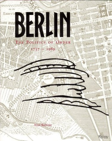 9780847812714: Berlin: The Politics of Order 1737-1989
