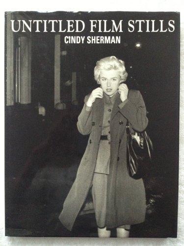 Cindy Sherman: Untitled Film Stills: Sherman, Cindy; Danto, Arthur C. (essay)