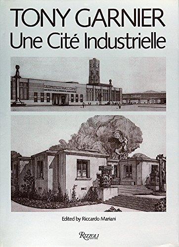 9780847812875: Tony Garnier: Une Cite Industrielle