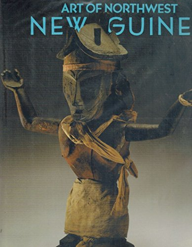 9780847812950: Art of Northwest New Guinea: From Geelvink Bay, Humboldt Bay, and Lake Sentani