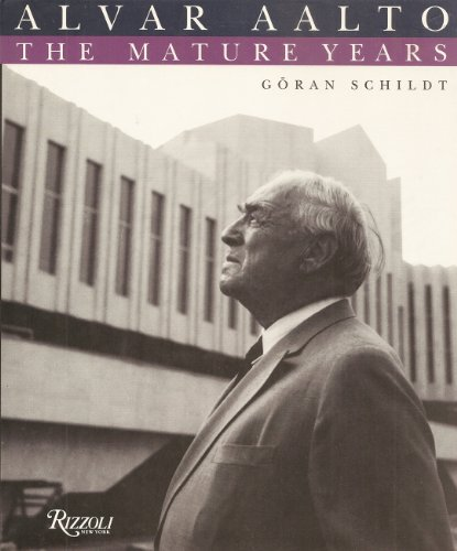 Alvar Aalto: The Mature Years: Schildt, Goran