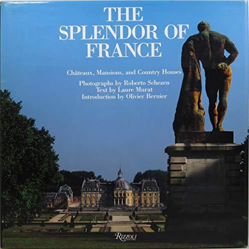 9780847813377: The Splendor of France