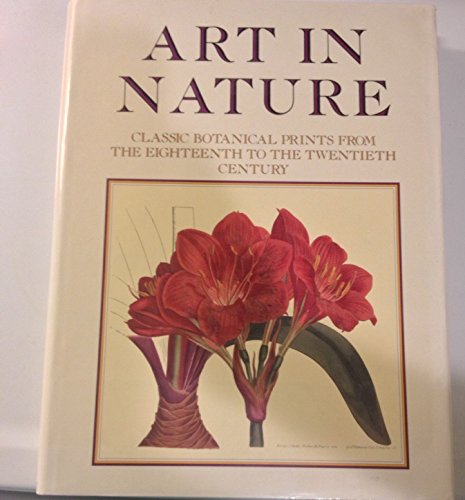 Art in Nature: Classical Botanical Prints from the Eighteenth to the Twentieth Century