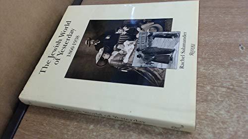 The Jewish World of Yesterday: 1860-1938: Salamander, Rachel