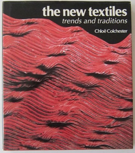 9780847814183: The New Textiles: Trends and Traditions