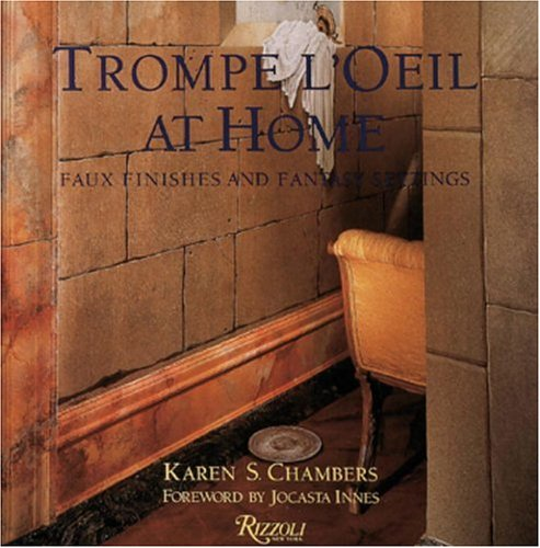 9780847814206: Trompe l'Oeil at Home: Faux Finishes and Fantasy Settings