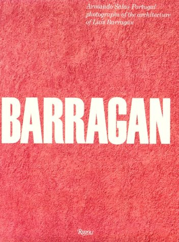 9780847814824: Barragan: Armando Salas Portugal photographs of the architecture of Luis Barragan