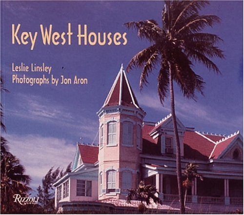 Key West Houses: Linsley, Leslie, and