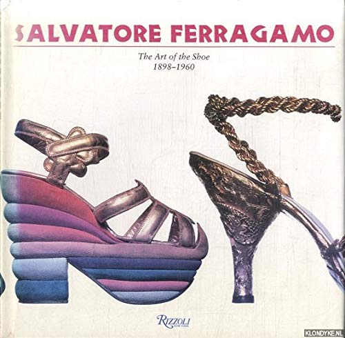 Salvatore Ferragamo: The Art of the Shoe: Stefania Ricci