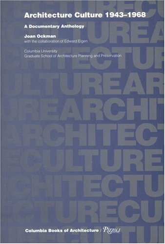 9780847815227: Architecture Culture 1943-1968: A Documentary Anthology